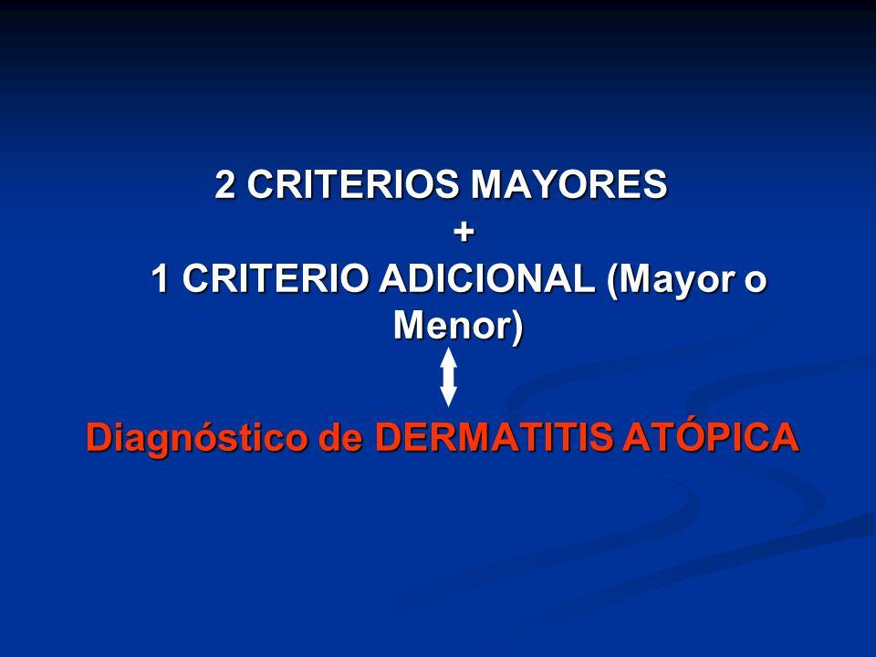 2 CRITERIOS MAYORES + 1 CRITERIO ADICIONAL (Mayor o Menor)