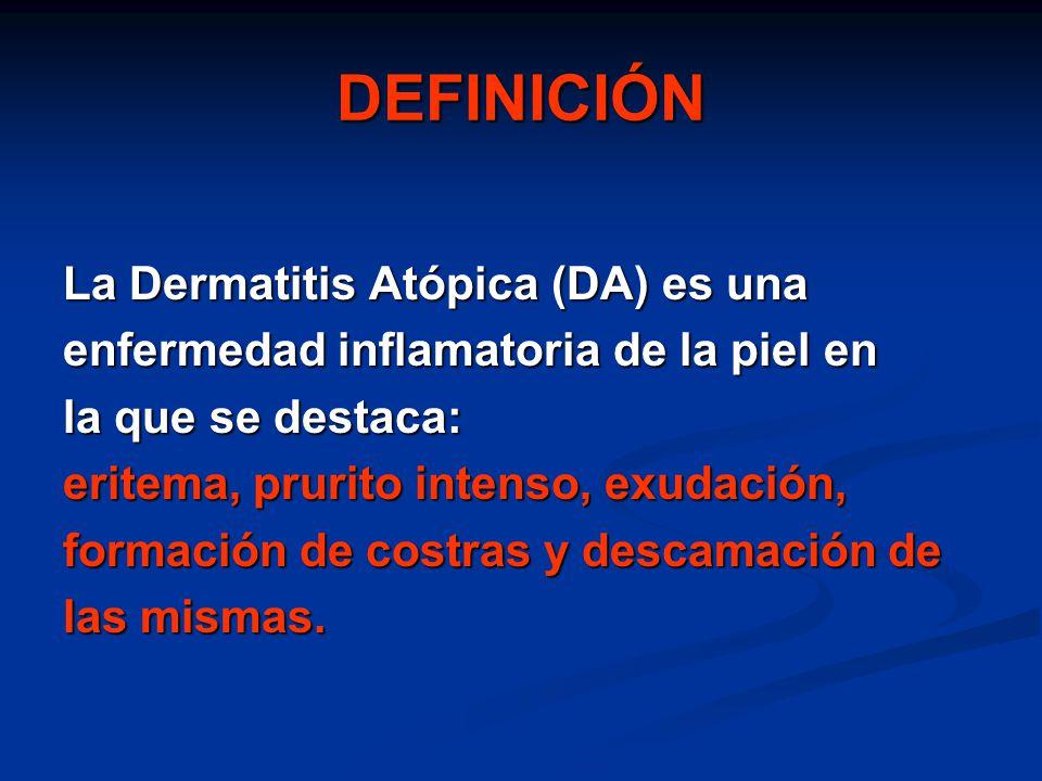 DEFINICIÓN La Dermatitis Atópica (DA) es una
