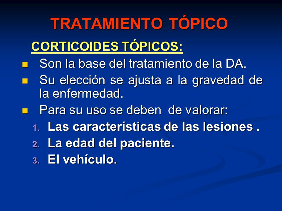 TRATAMIENTO TÓPICO CORTICOIDES TÓPICOS: