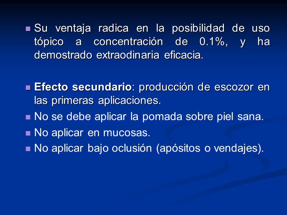 Efecto secundario: producción de escozor en las primeras aplicaciones.