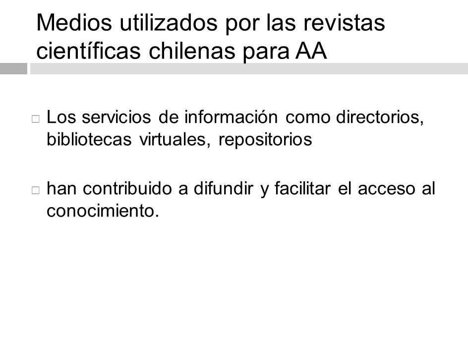 Medios utilizados por las revistas científicas chilenas para AA