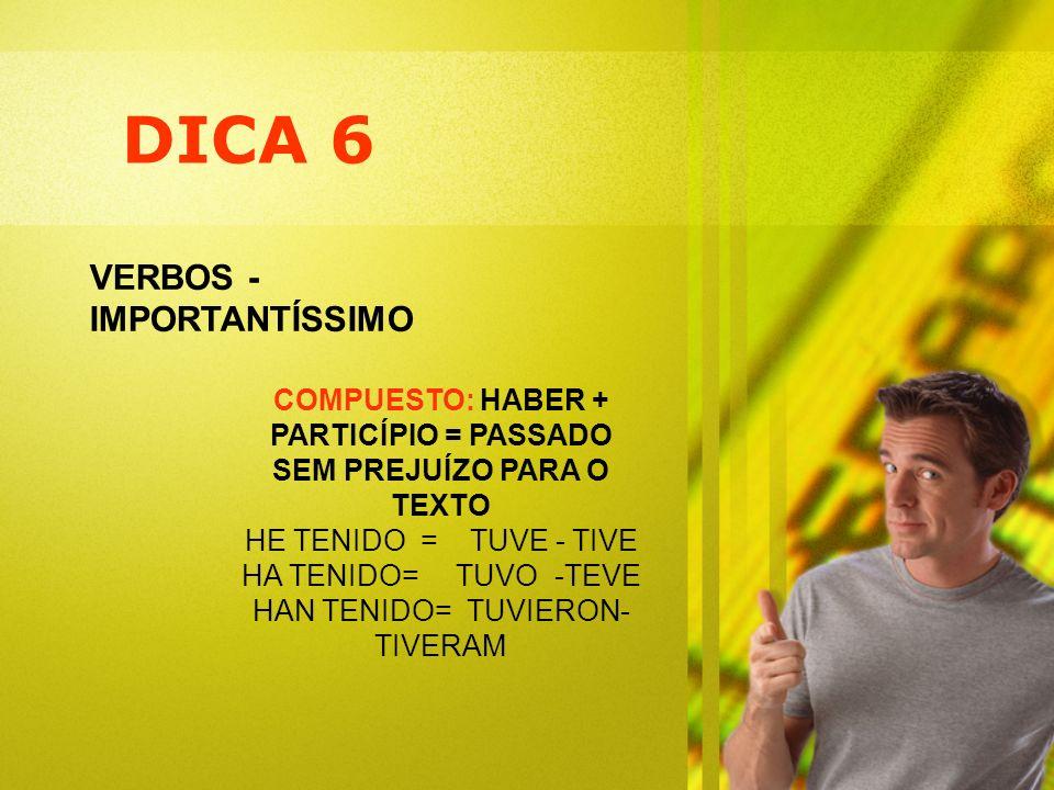 DICA 6 VERBOS - IMPORTANTÍSSIMO