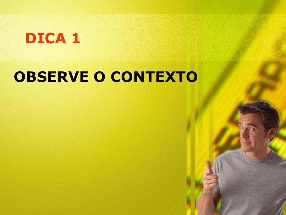 DICA 1 OBSERVE O CONTEXTO