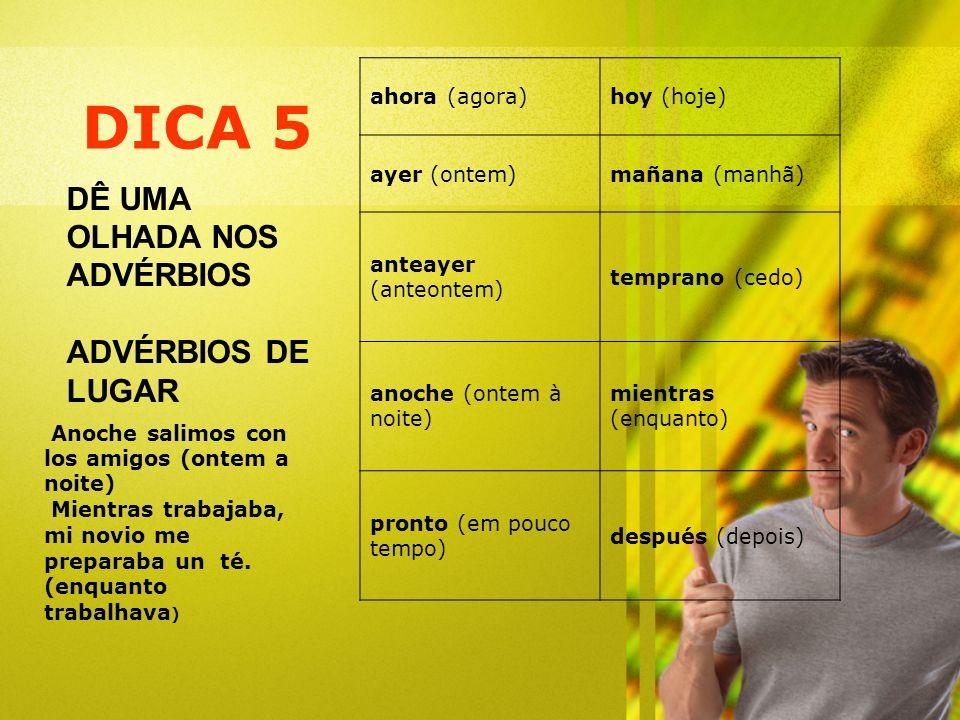 DICA 5 DÊ UMA OLHADA NOS ADVÉRBIOS ADVÉRBIOS DE LUGAR ahora (agora)