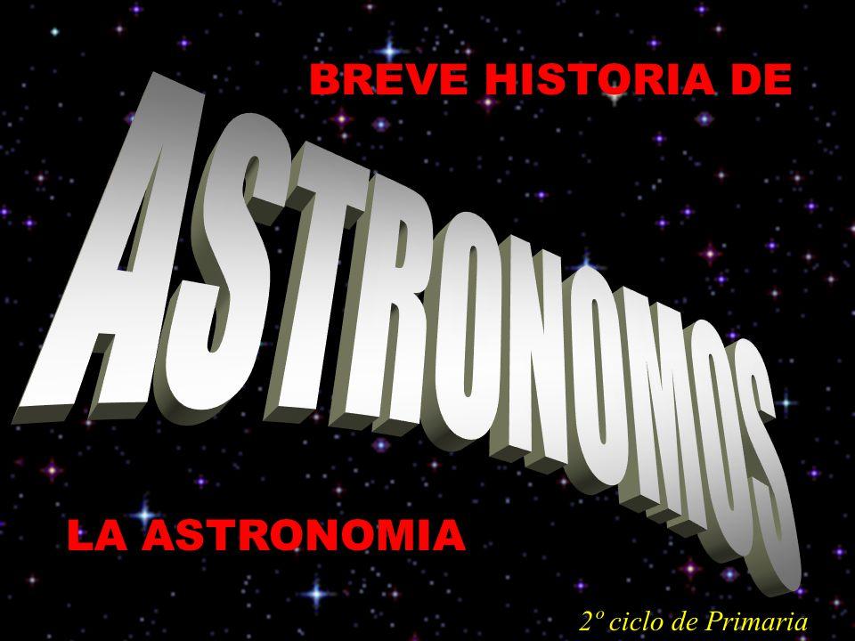 Breve Historia De Astronomos La Astronomia 2º Ciclo De Primaria