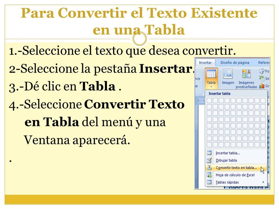 Para Convertir el Texto Existente en una Tabla