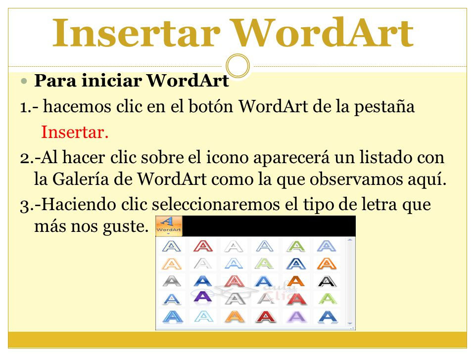 Insertar WordArt Para iniciar WordArt