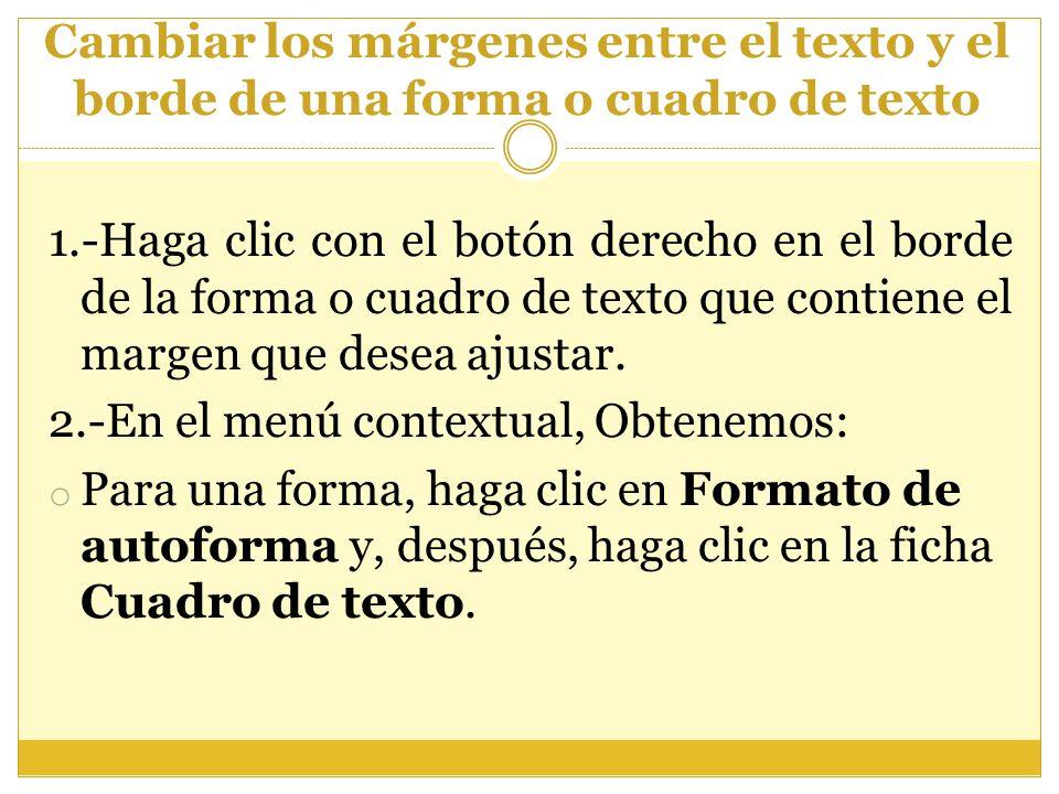Cambiar los márgenes entre el texto y el borde de una forma o cuadro de texto