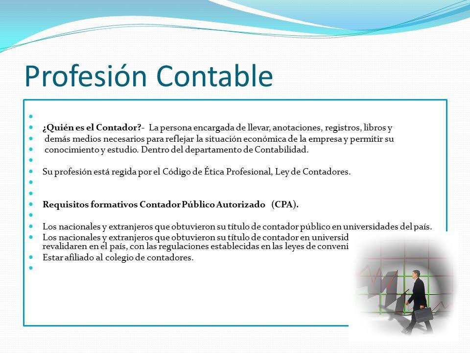 Profesión Contable ¿Quién es el Contador - La persona encargada de llevar, anotaciones, registros, libros y.