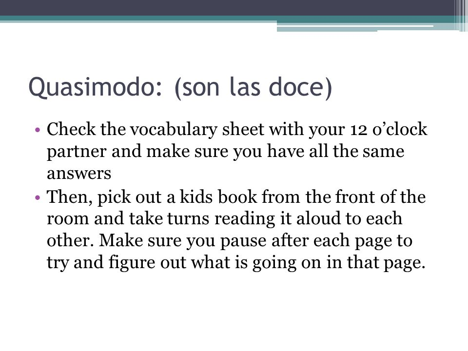 Quasimodo: (son las doce)