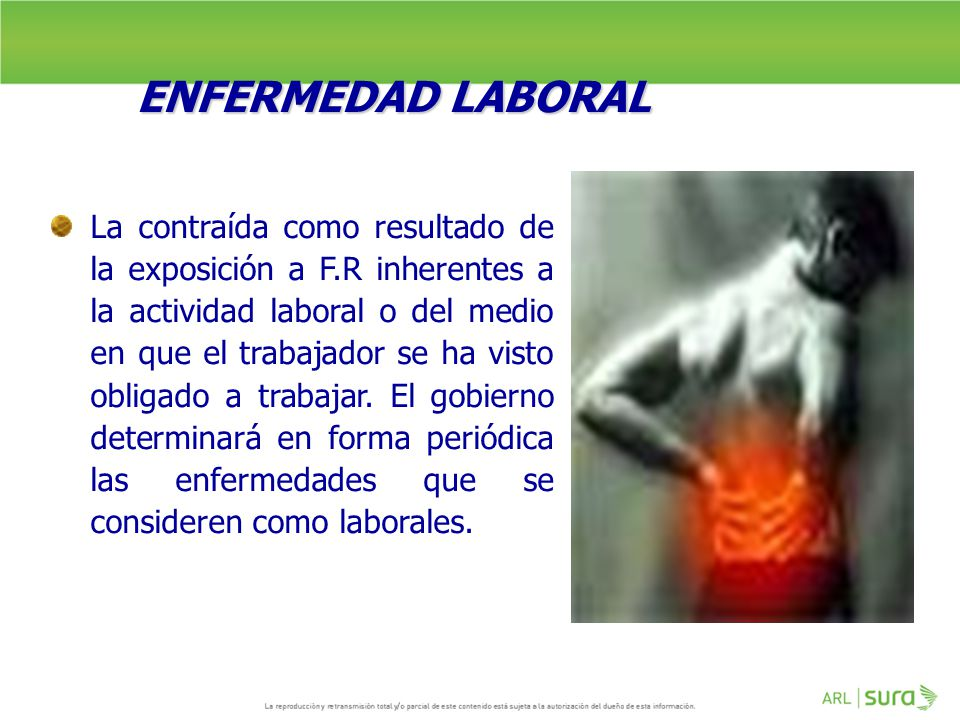 ENFERMEDAD LABORAL La contraída como resultado de la exposición a F.R  inherentes a la actividad laboral o del medio en que el trabajador se ha  visto ... 843c95887d