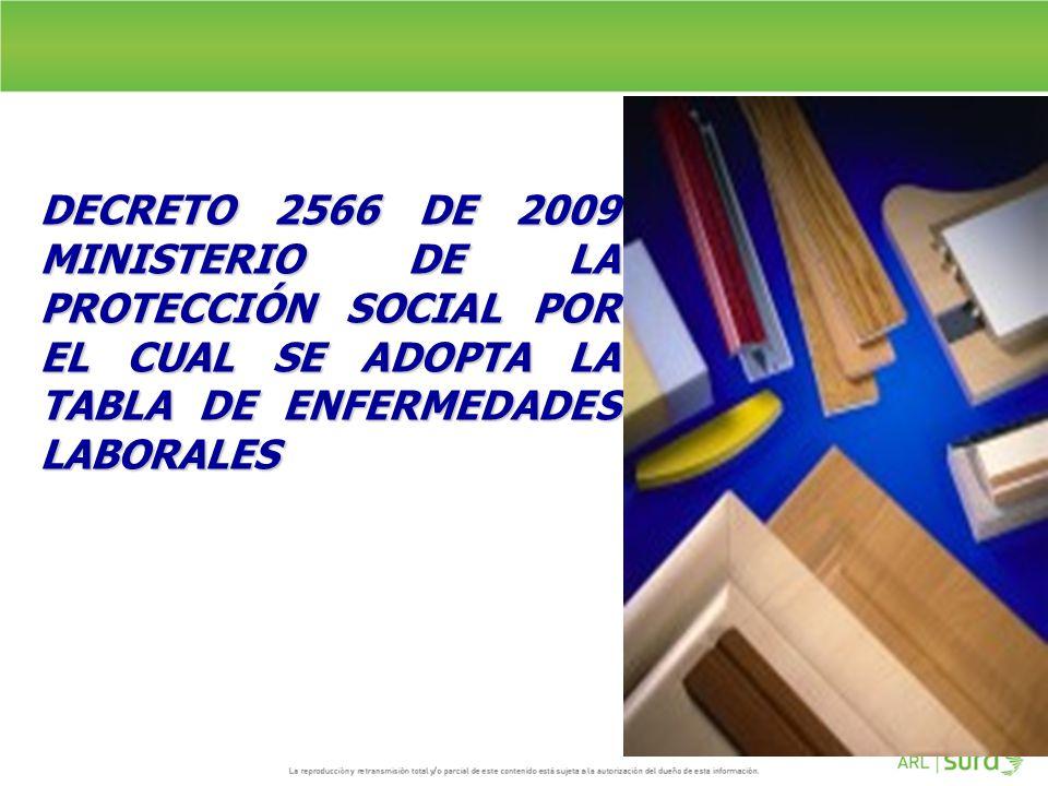 DECRETO 2566 DE 2009 MINISTERIO DE LA PROTECCIÓN SOCIAL POR EL CUAL SE ADOPTA LA TABLA DE ENFERMEDADES LABORALES