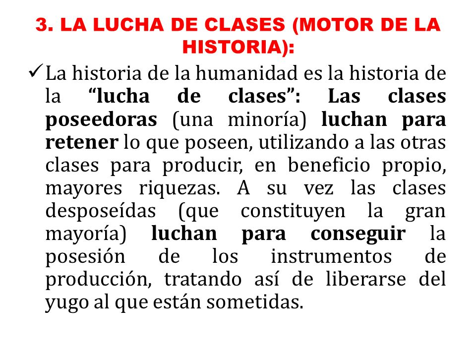 3. LA LUCHA DE CLASES (MOTOR DE LA HISTORIA):