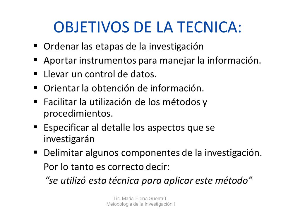 OBJETIVOS DE LA TECNICA: