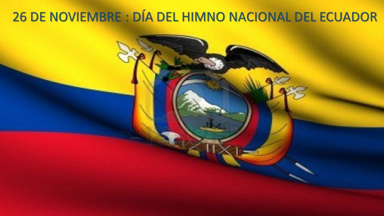 26 DE NOVIEMBRE : DÍA DEL HIMNO NACIONAL DEL ECUADOR