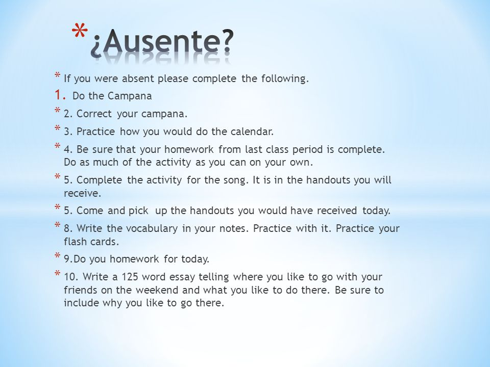¿Ausente If you were absent please complete the following.