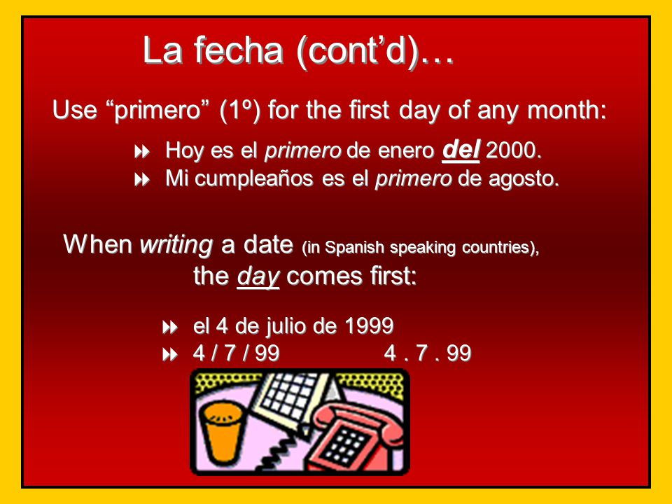 When writing a date (in Spanish speaking countries),