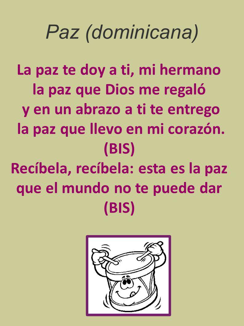 Paz (dominicana) La paz te doy a ti, mi hermano