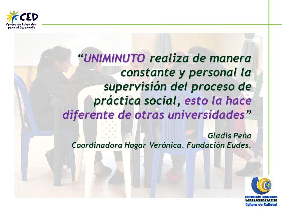 UNIMINUTO realiza de manera constante y personal la supervisión del proceso de práctica social, esto la hace diferente de otras universidades
