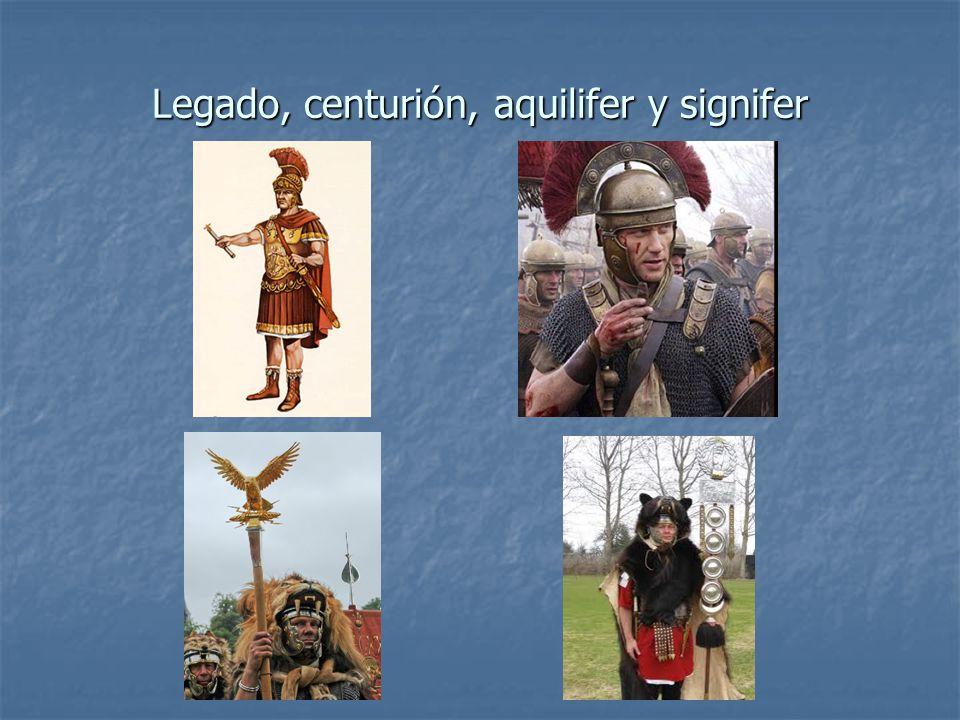 Legado, centurión, aquilifer y signifer