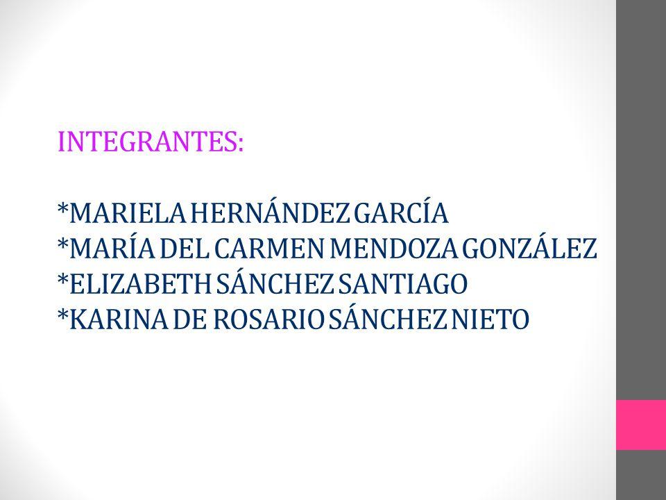 INTEGRANTES:. MARIELA HERNÁNDEZ GARCÍA