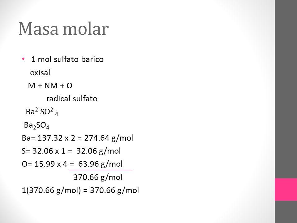 Masa molar 1 mol sulfato barico oxisal M + NM + O radical sulfato
