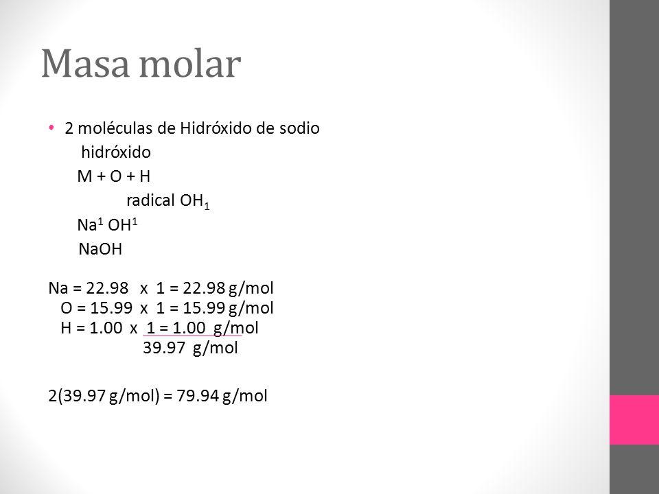 Masa molar 2 moléculas de Hidróxido de sodio hidróxido M + O + H