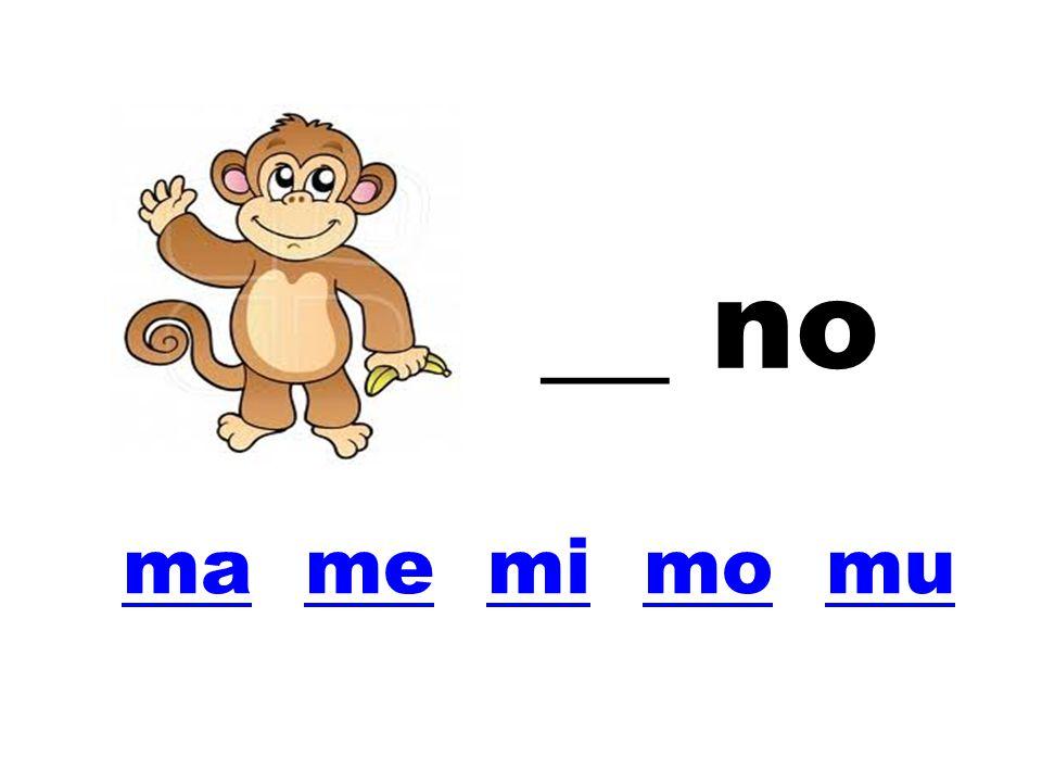 __ no ma me mi mo mu