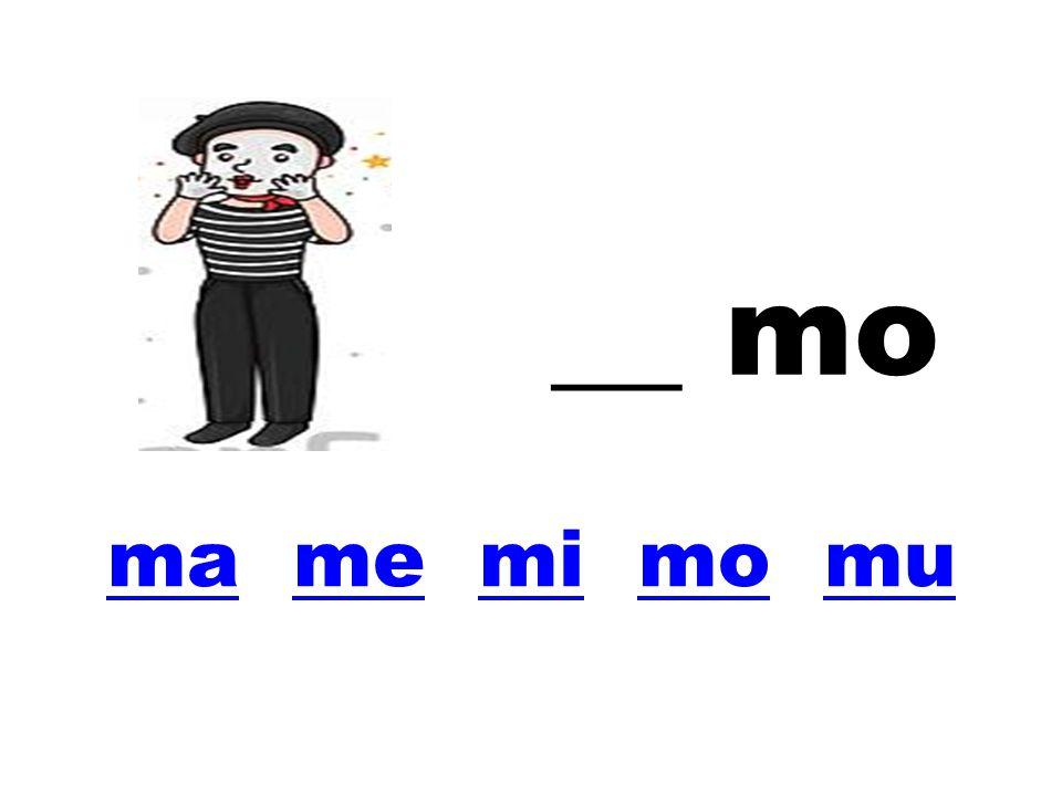 __ mo ma me mi mo mu