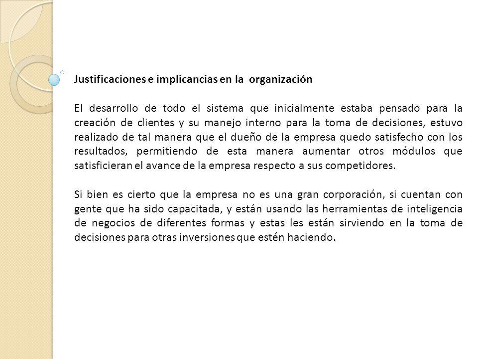 Justificaciones e implicancias en la organización