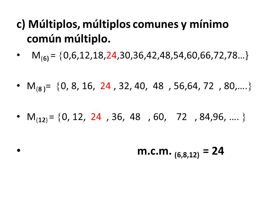 c) Múltiplos, múltiplos comunes y mínimo común múltiplo.