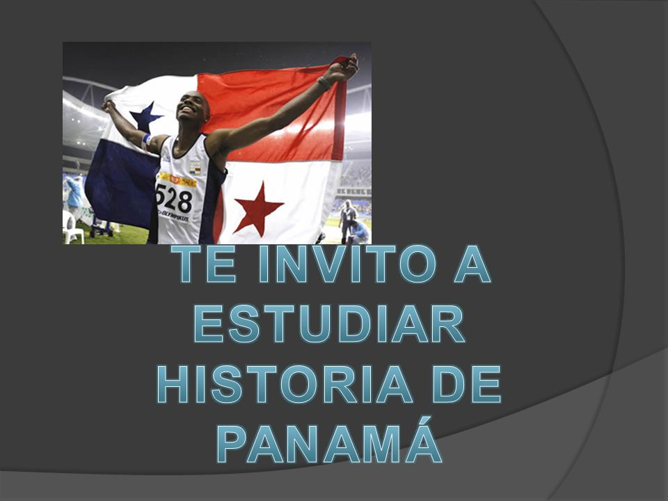 TE INVITO A ESTUDIAR HISTORIA DE PANAMÁ