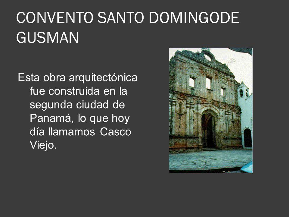 CONVENTO SANTO DOMINGODE GUSMAN