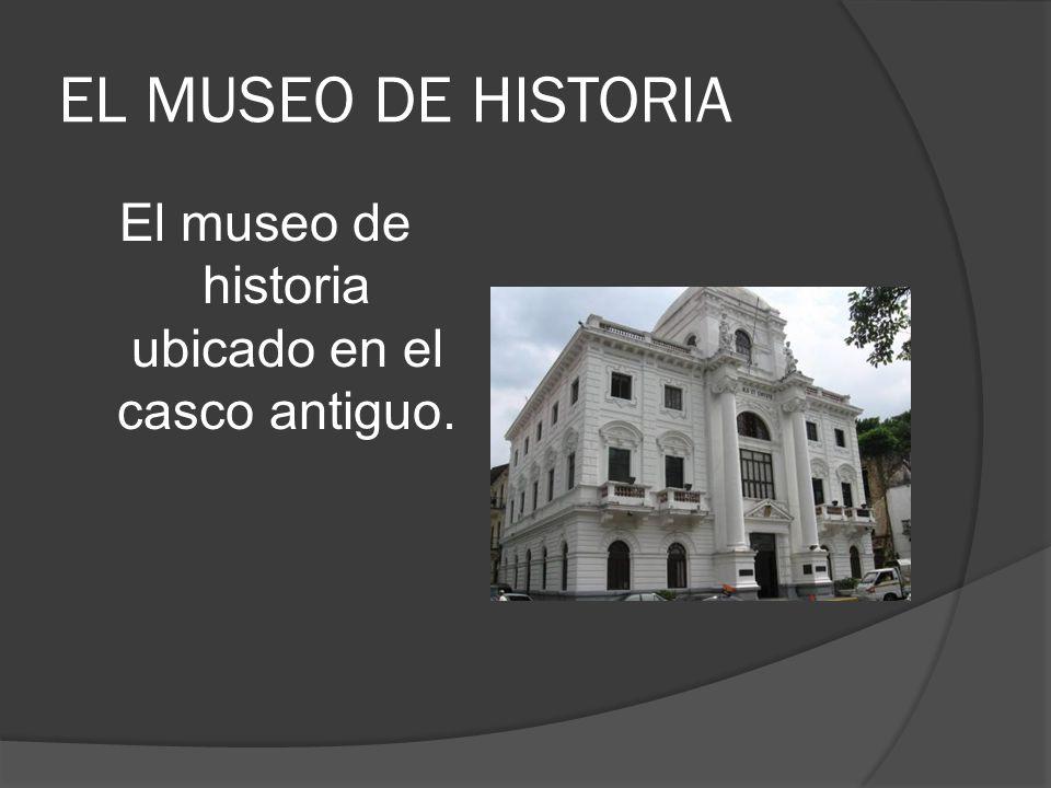 El museo de historia ubicado en el casco antiguo.
