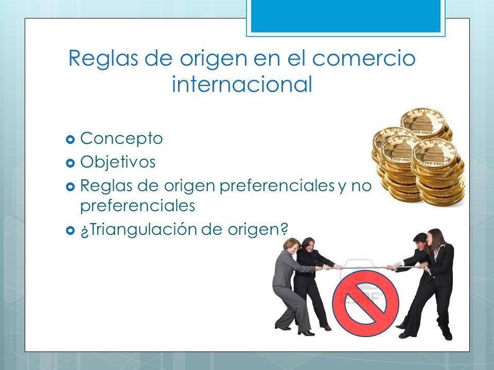 Reglas De Origen En El Comercio Internacional Ppt Video Online Descargar