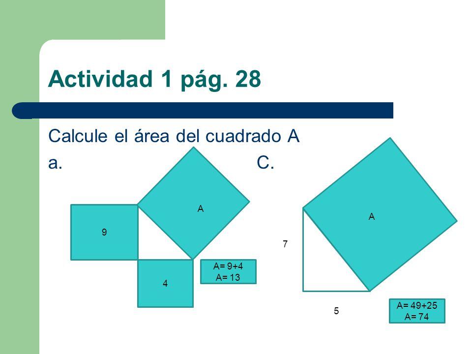 Actividad 1 pág. 28 Calcule el área del cuadrado A a. C. A A 9 7