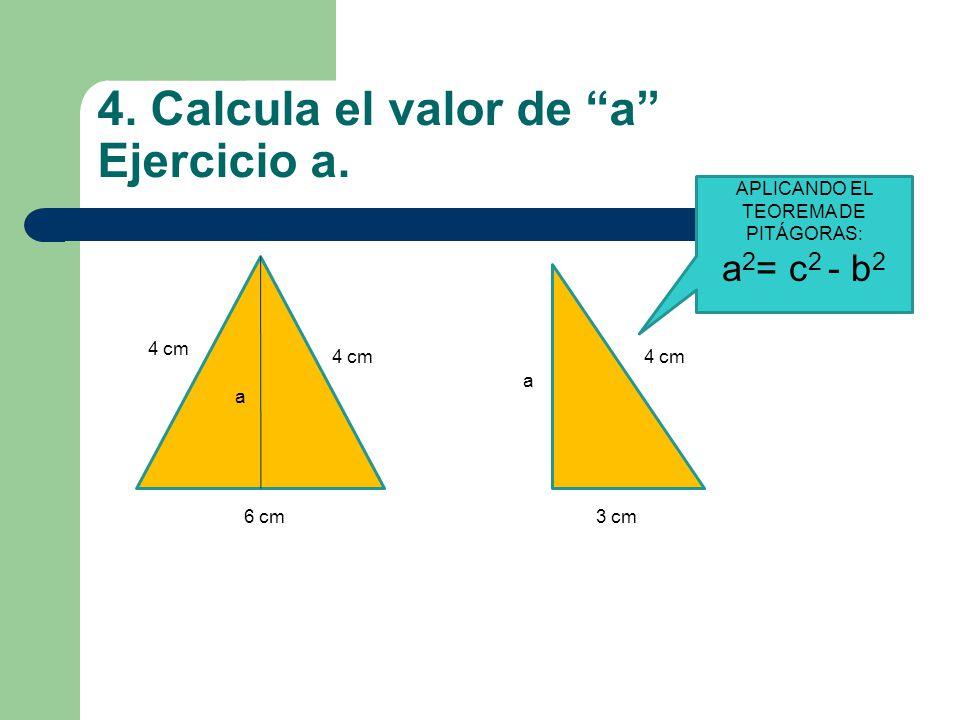 4. Calcula el valor de a Ejercicio a.