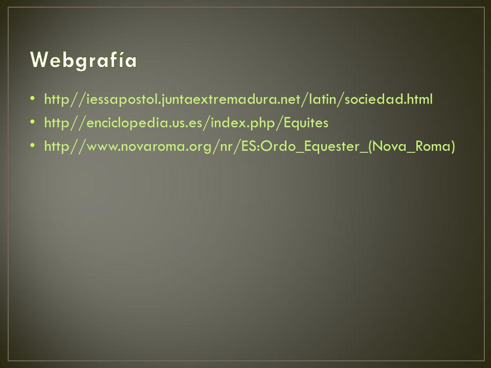 Webgrafía http//iessapostol.juntaextremadura.net/latin/sociedad.html