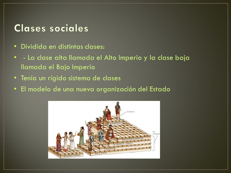 Clases sociales Dividida en distintas clases: