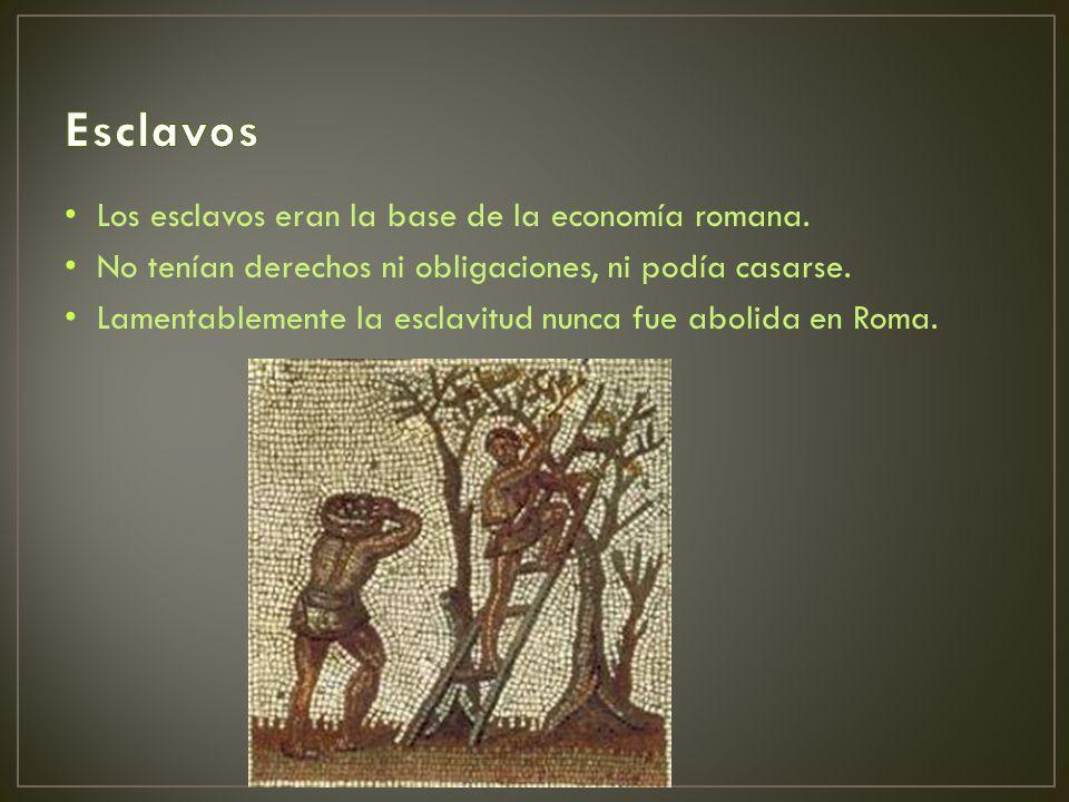 Esclavos Los esclavos eran la base de la economía romana.