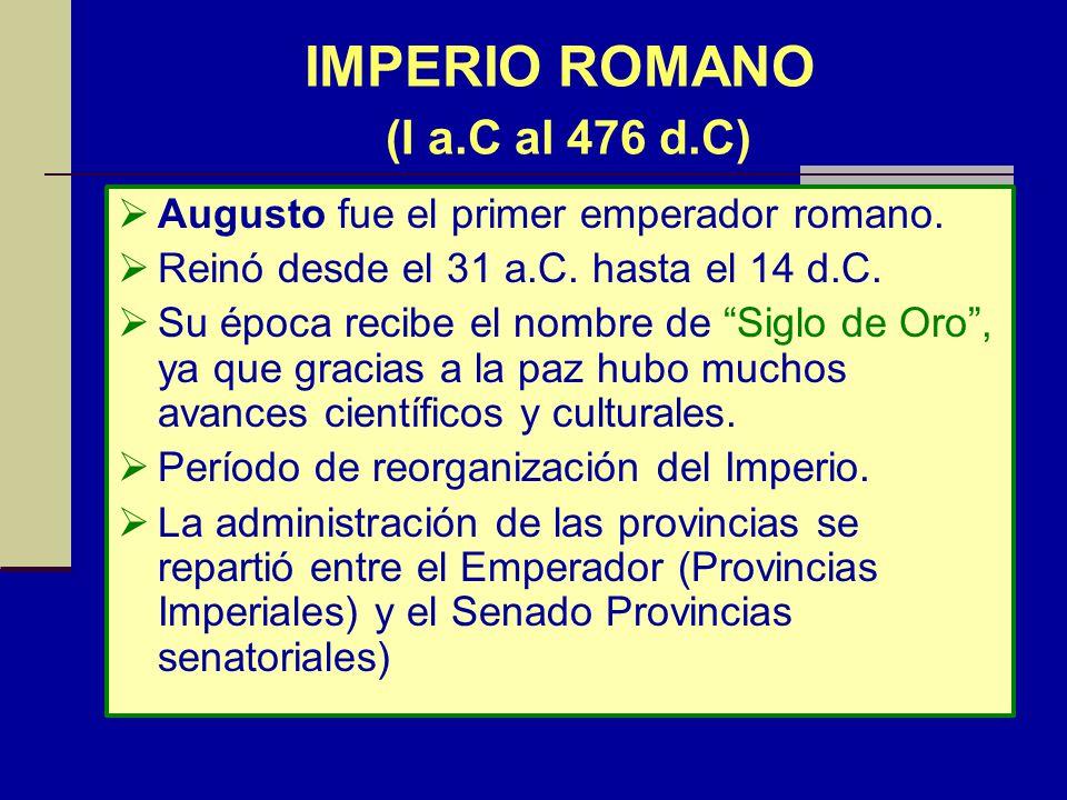 IMPERIO ROMANO (I a.C al 476 d.C)