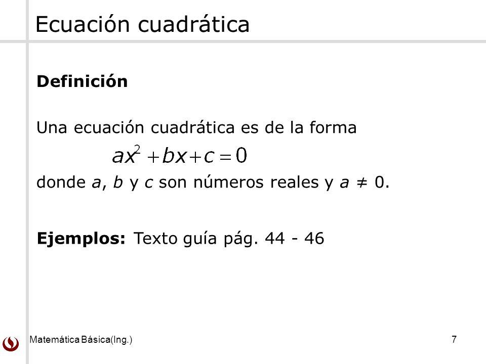 Ecuación cuadrática Definición Una ecuación cuadrática es de la forma