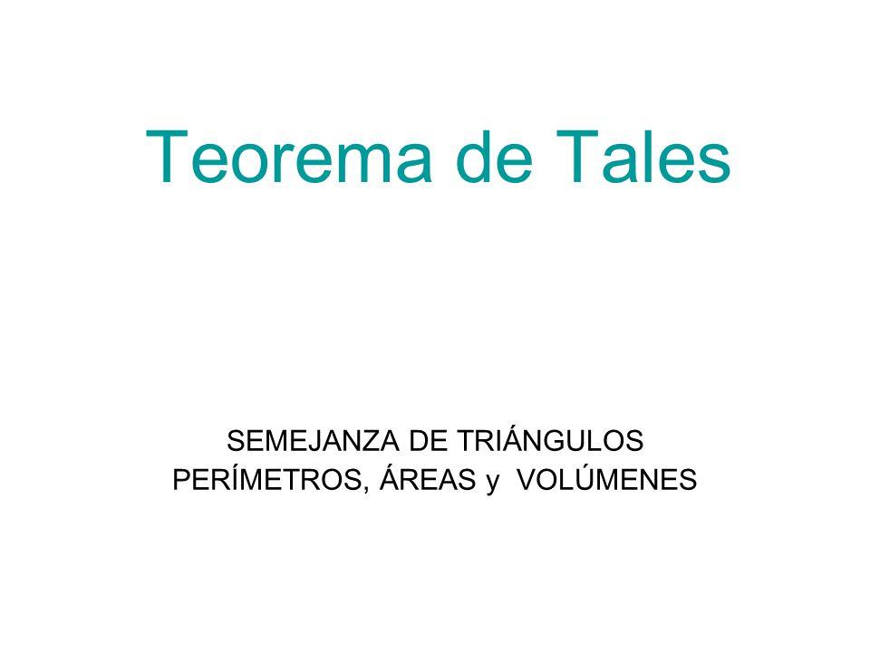 SEMEJANZA DE TRIÁNGULOS PERÍMETROS, ÁREAS y VOLÚMENES