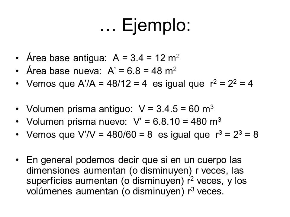 … Ejemplo: Área base antigua: A = 3.4 = 12 m2