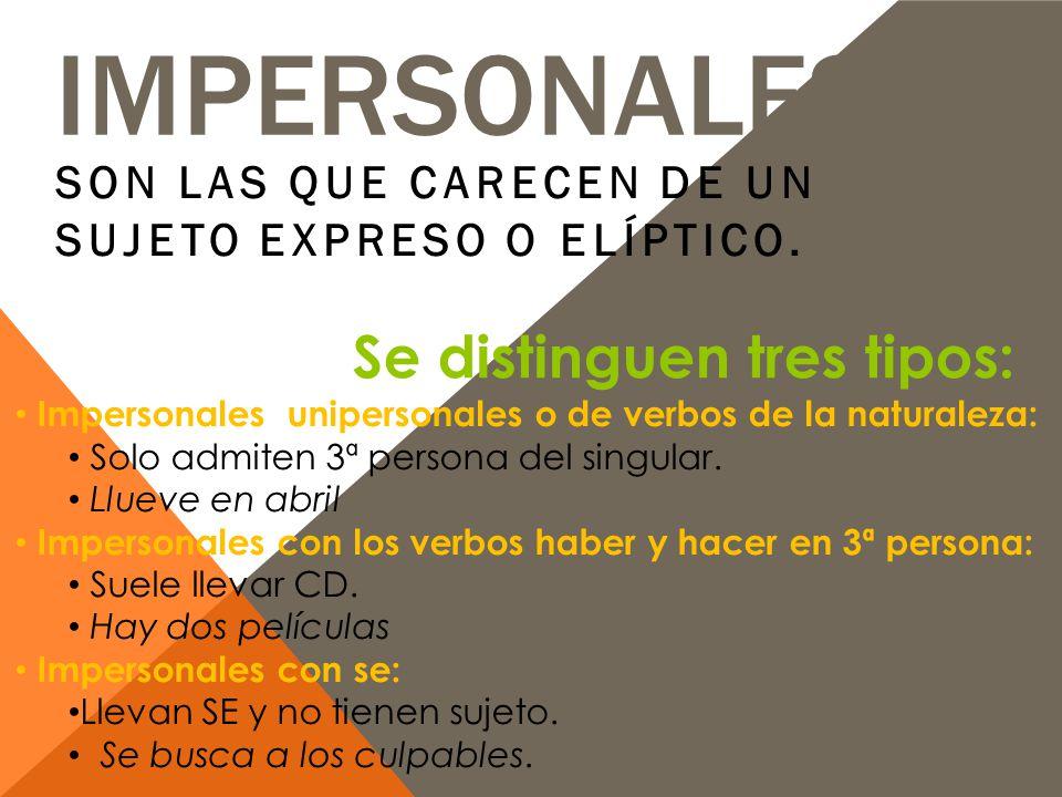 Impersonales Se distinguen tres tipos: