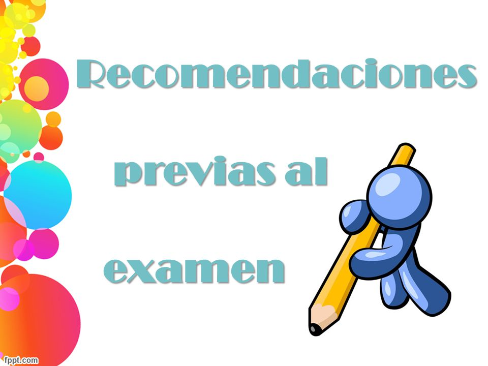 Recomendaciones previas al examen