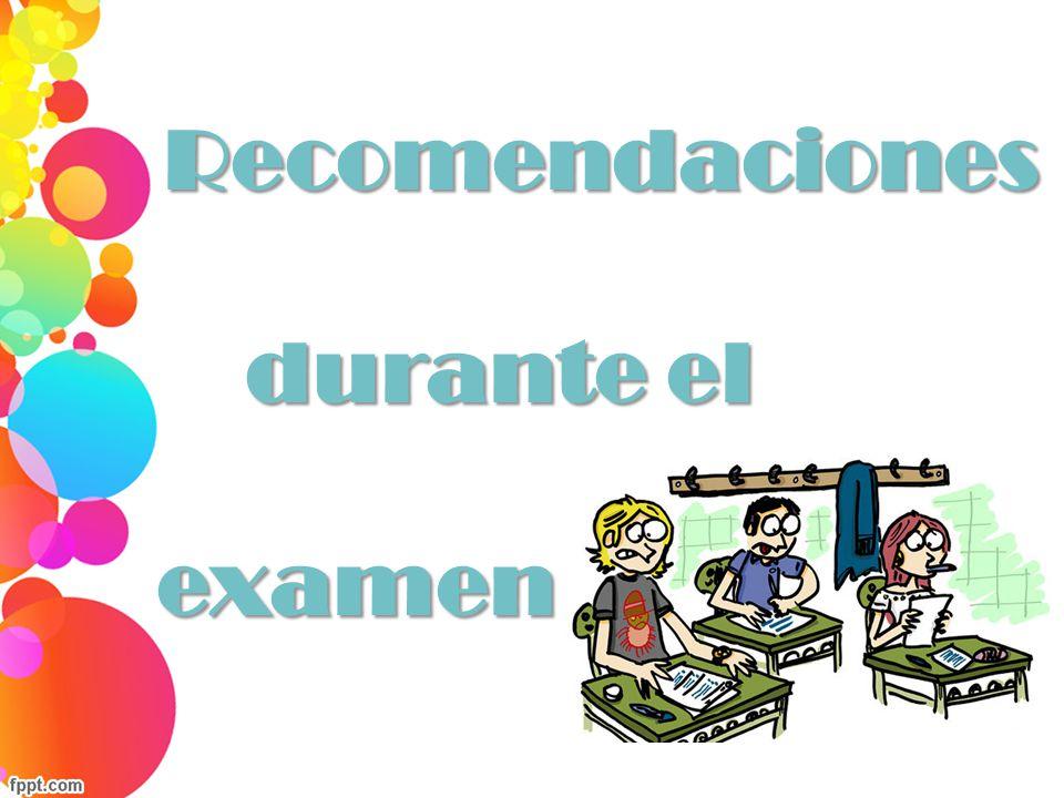 Recomendaciones durante el examen
