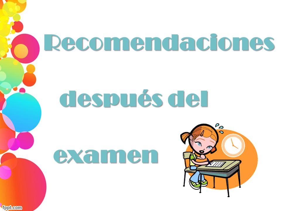 Recomendaciones después del examen