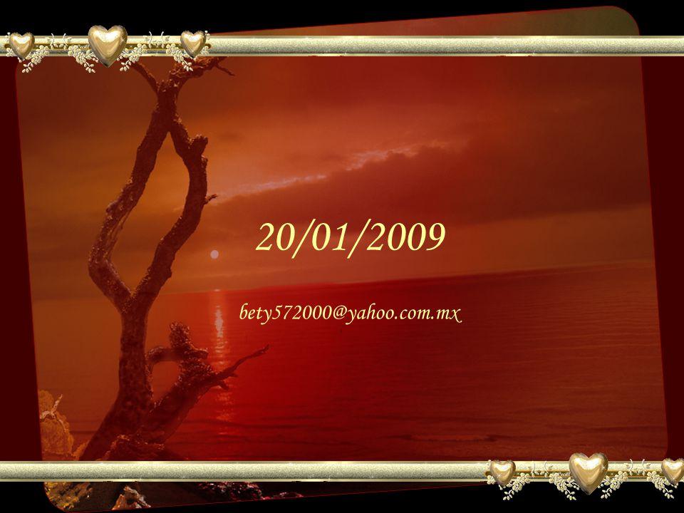 20/01/2009 bety572000@yahoo.com.mx