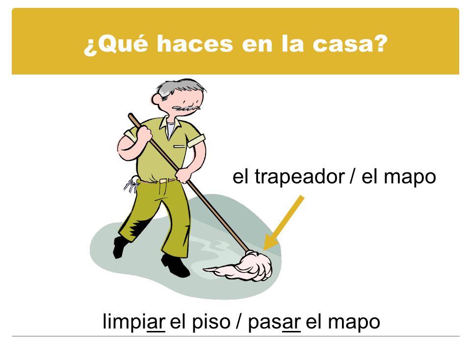 limpiar el piso / pasar el mapo
